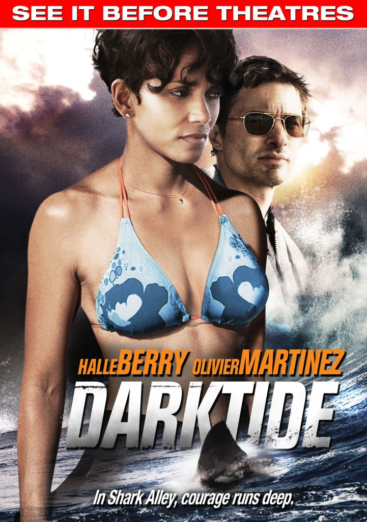 Dark Tide Starring Halle Berry and Olivier Martinez on Ultra VOD March 8, then in Theaters March 30, 2012