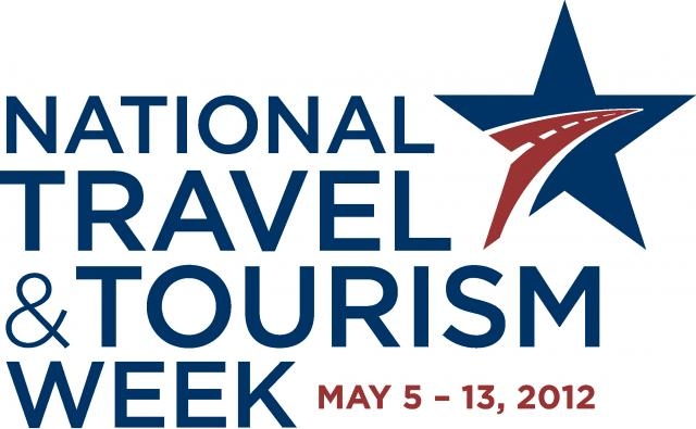 National Travel & Tourism Week, May 5 - 13, 2012
