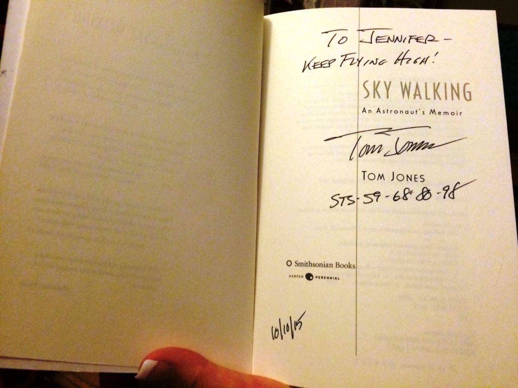 Tom Jones, PhD Penned Sky Walking: An Astronaut's Memoir and Signed it for Me When I Met Him at the Kennedy Space Center Visitor Complex, Oct. 2015