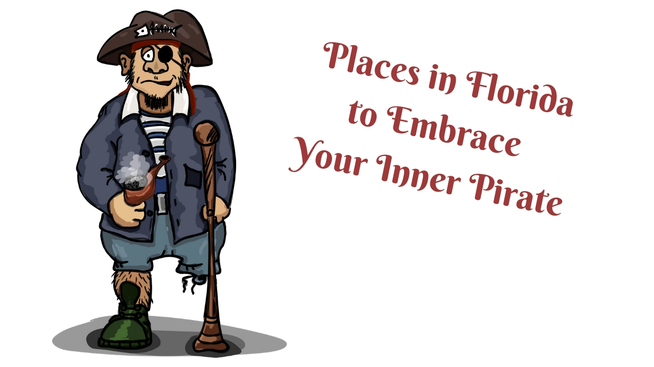 Ahoy! Some Fun Places in Florida to Embrace Your Inner Pirate