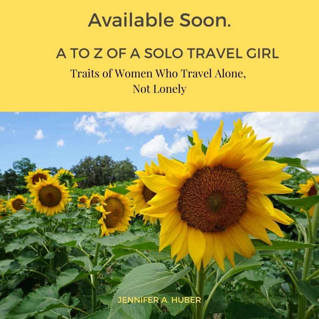 A to Z of a Solo Travel Girl: Traits of Women Who Travel Alone, Not Lonely. Book Will be Available Soon!